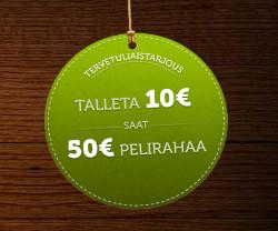 Talleta 10 € ja saat 50 € pelirahaa